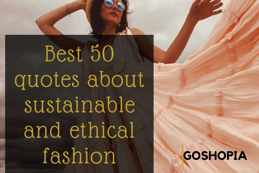 best sustainable and ethical fashion quotes slow